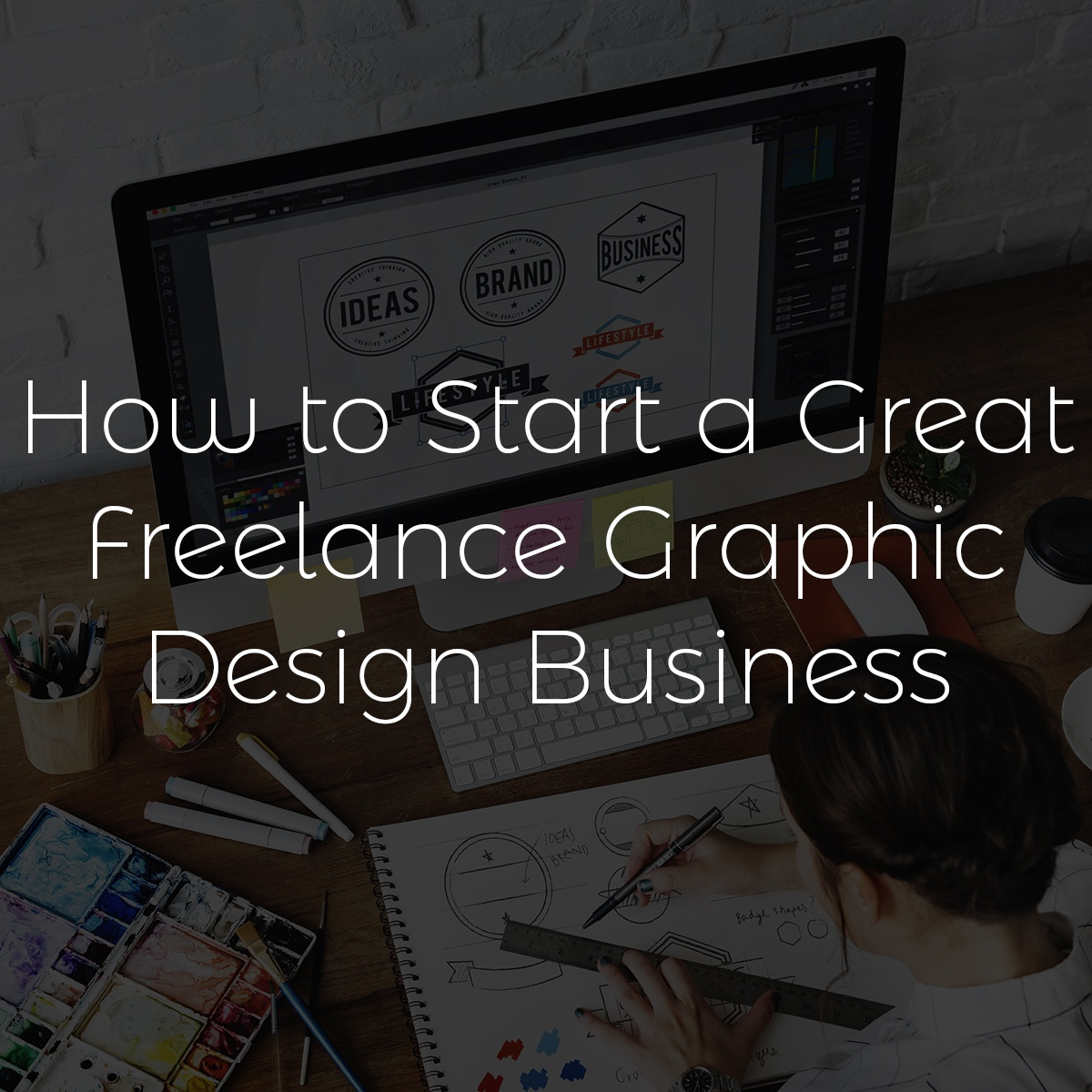 How to start a great freelance design business.jpg